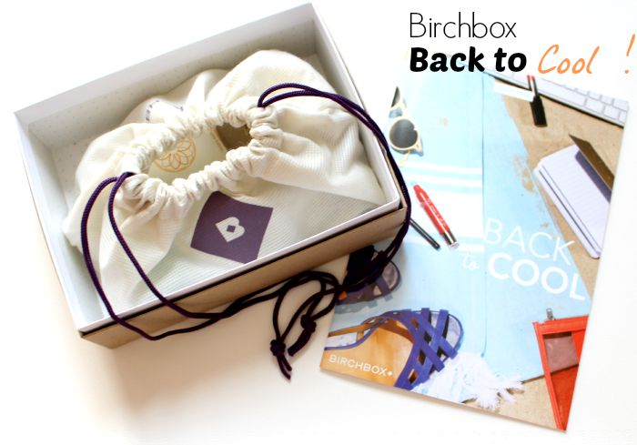 Birchbox Back to Cool ! Août 2015